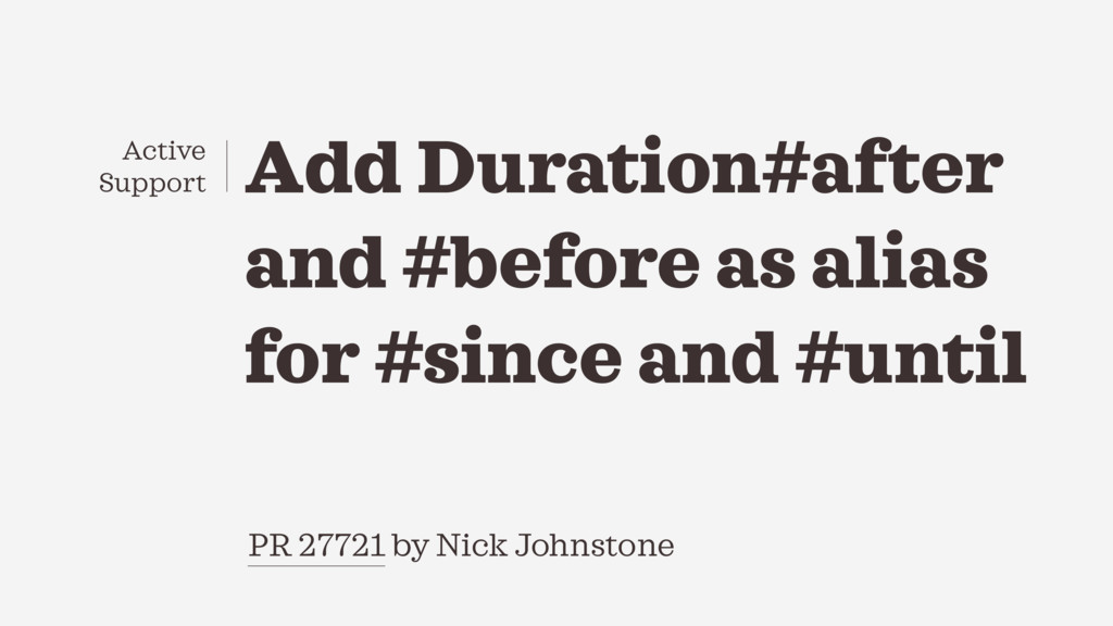 Add Duration#after and #before as alias for #si...