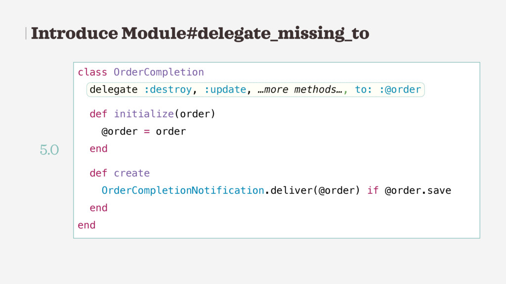 Introduce Module#delegate_missing_to class Orde...