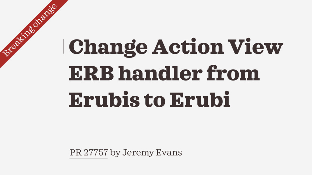 PR 27757 by Jeremy Evans Change Action View ERB...