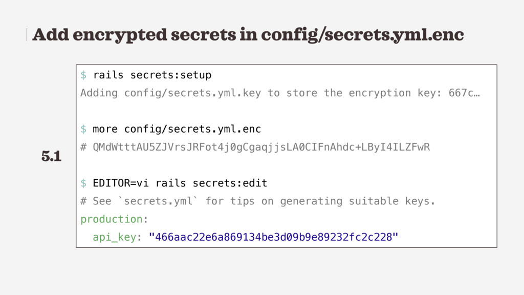Add encrypted secrets in config/secrets.yml.enc...