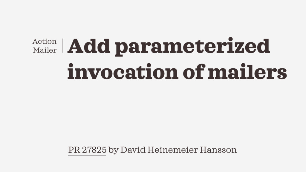 Add parameterized invocation of mailers PR 2782...