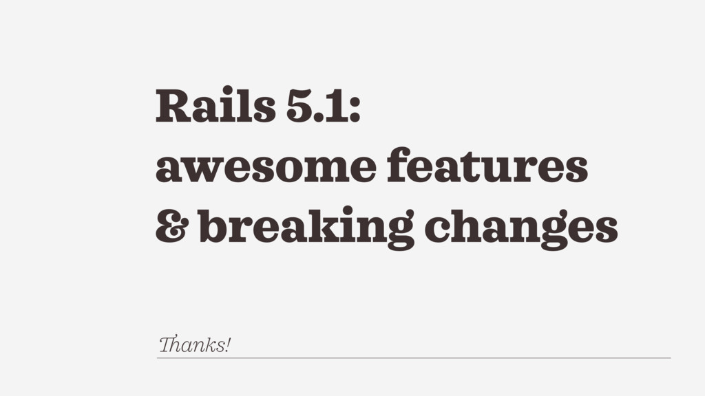 Rails 5.1: awesome features & breaking changes ...