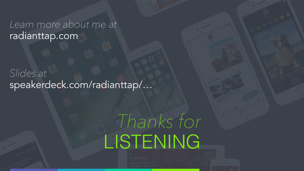 Thanks for LISTENING Slides at speakerdeck.com/...