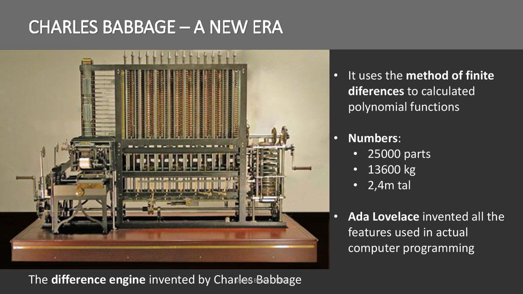 CHARLES BABBAGE – A NEW ERA The difference engi...