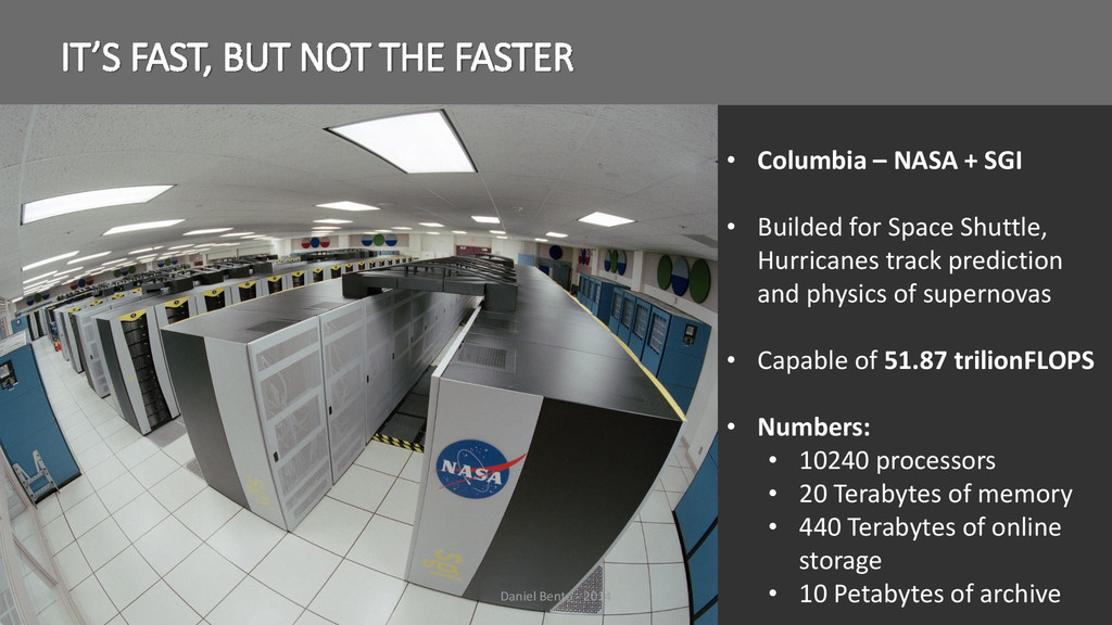 IT'S FAST, BUT NOT THE FASTER • Columbia – NASA...