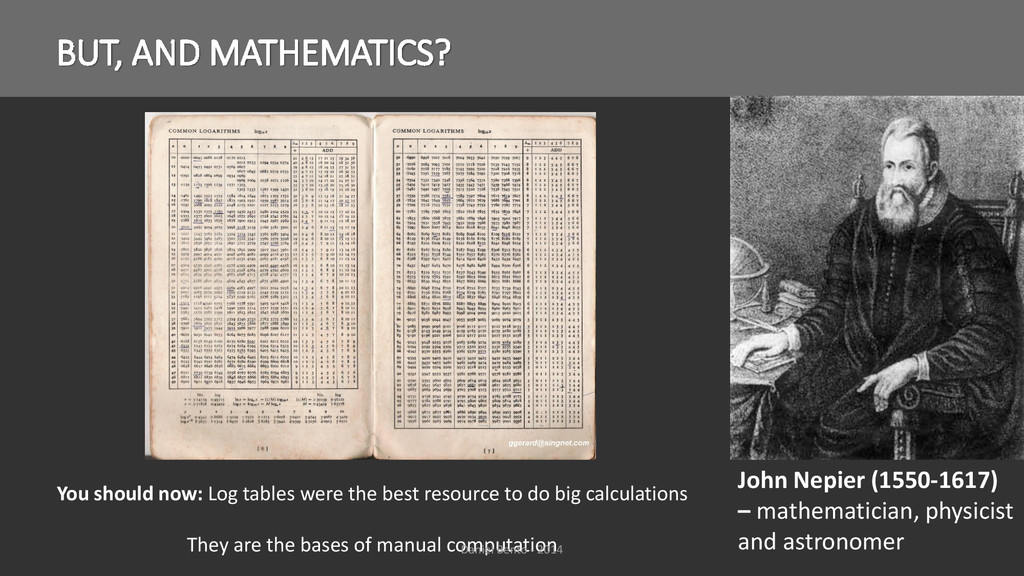 BUT, AND MATHEMATICS? John Nepier (1550-1617) –...