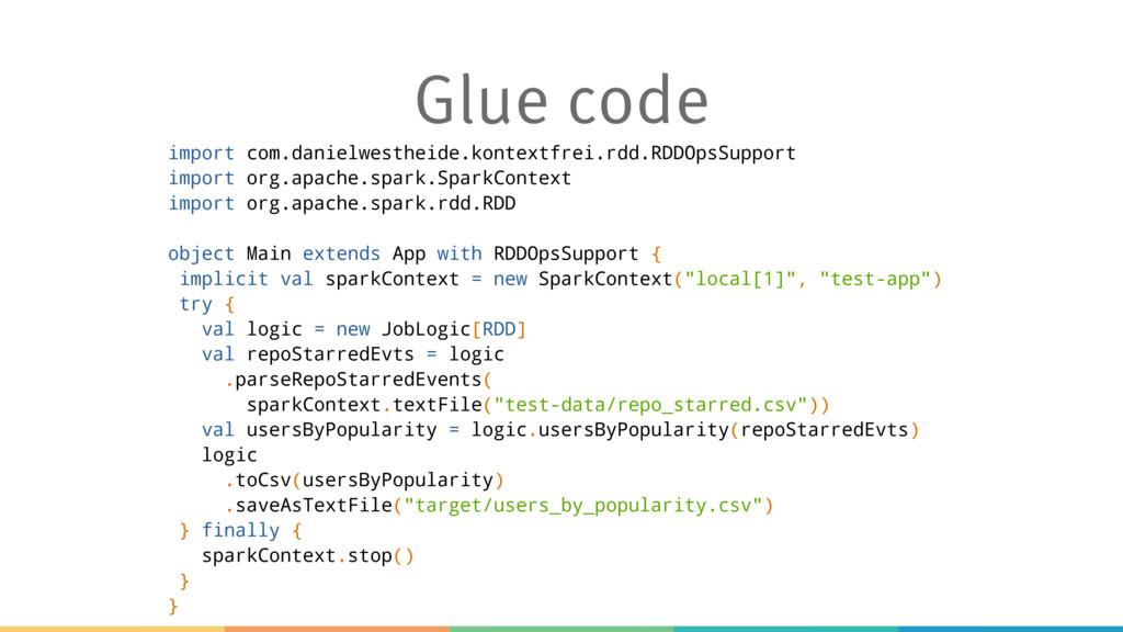 Glue code import com.danielwestheide.kontextfre...