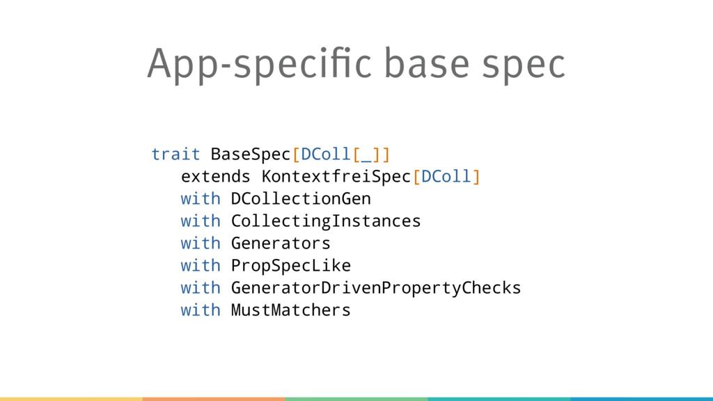 App-specific base spec trait BaseSpec[DColl[_]]...