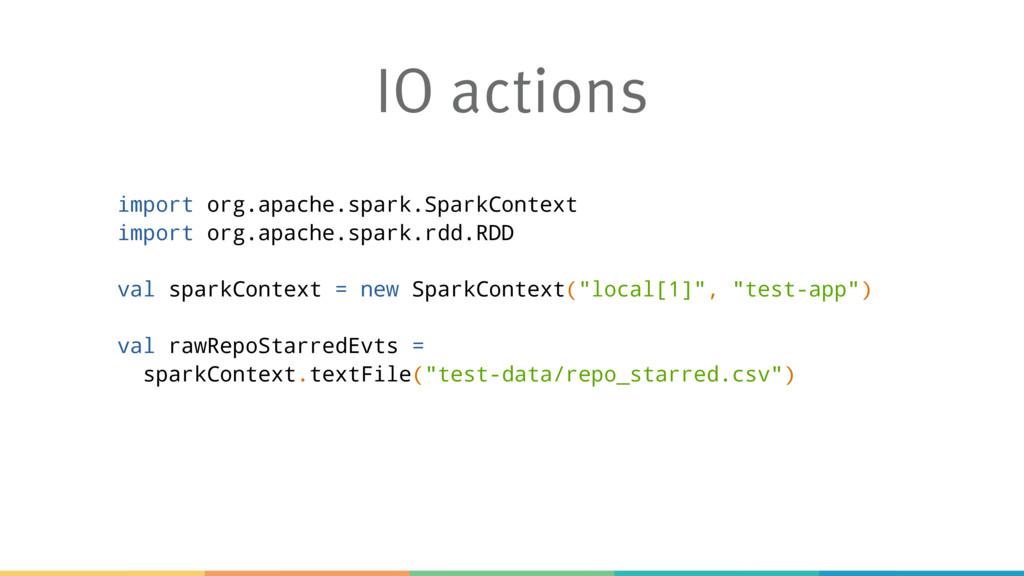 IO actions import org.apache.spark.SparkContext...