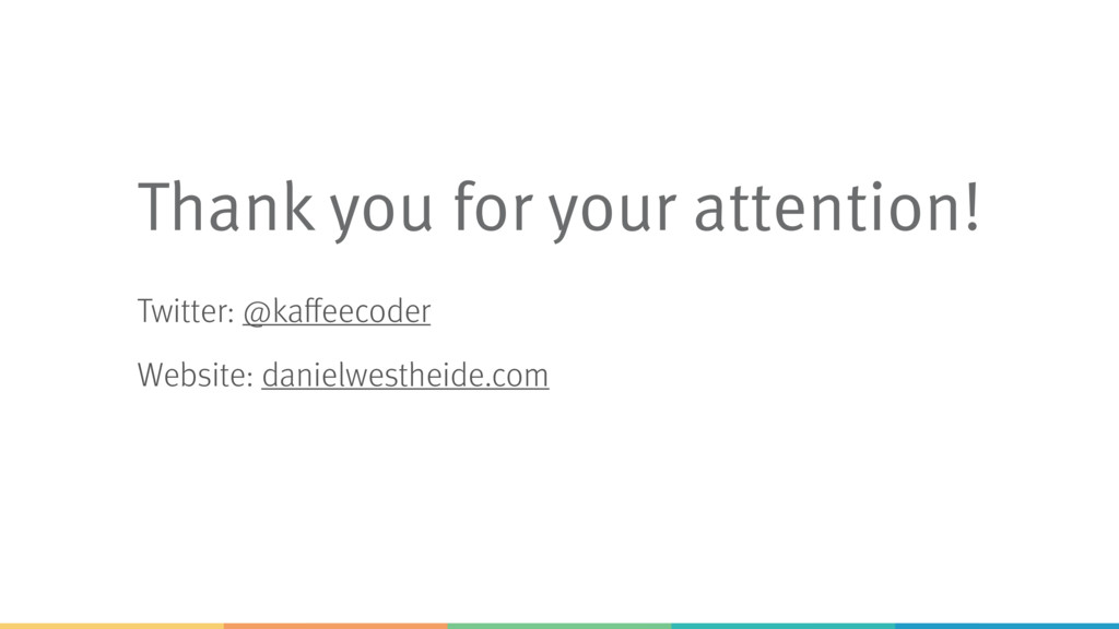 Thank you for your attention! Twitter: @kaffeec...