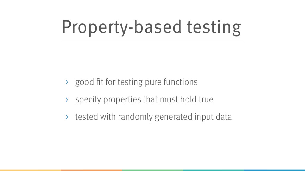 Property-based testing > good fit for testing p...