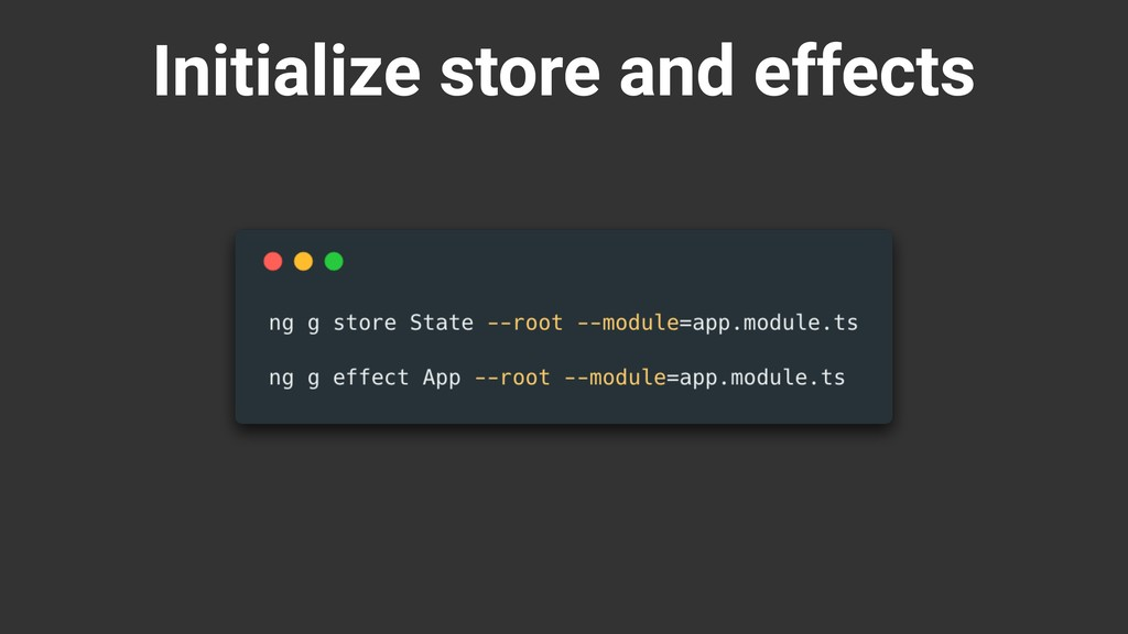Initialize store and effects