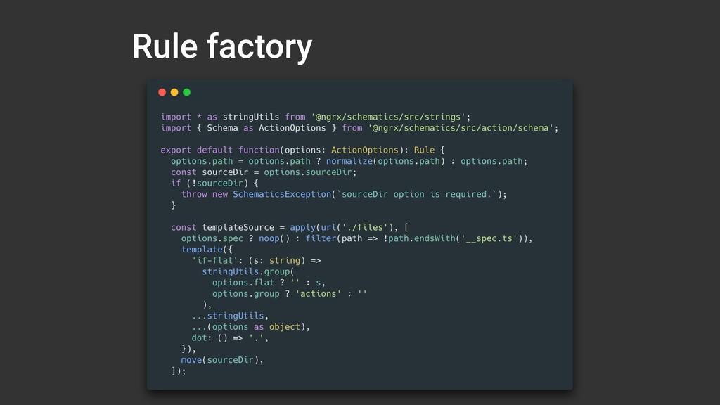 Rule factory