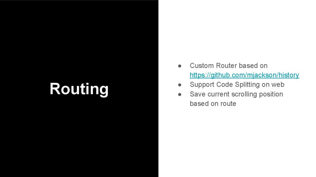 Routing ● Custom Router based on https://github...