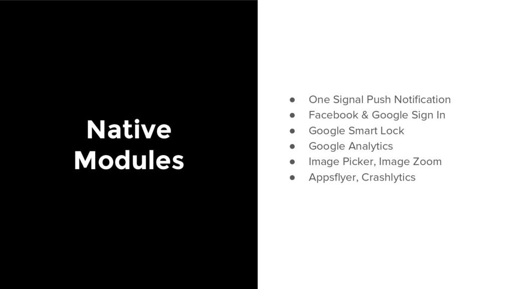 Native Modules ● One Signal Push Notification ●...