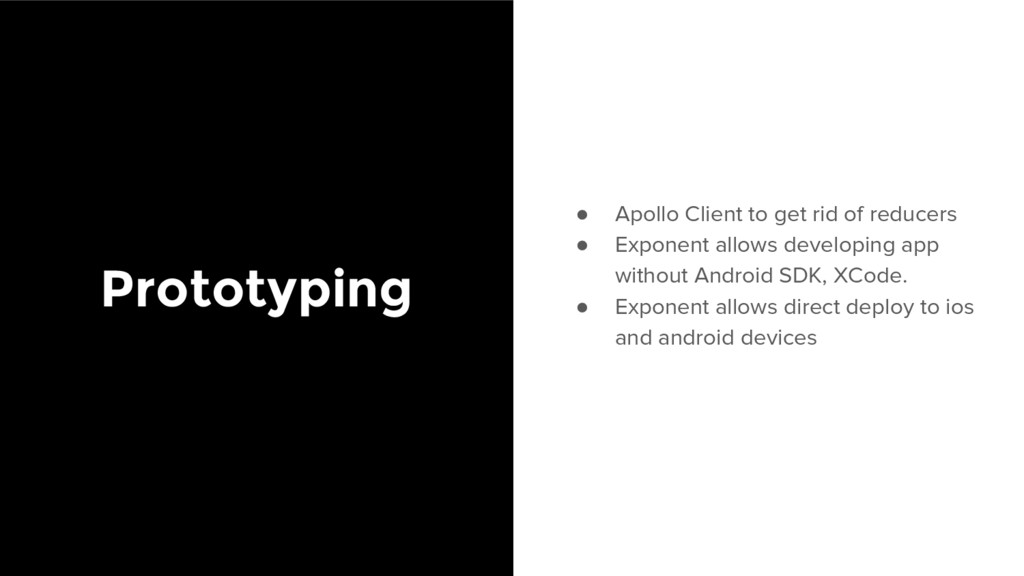 Prototyping ● Apollo Client to get rid of reduc...