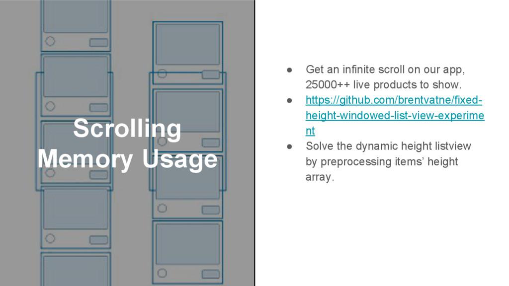 Scrolling Memory Usage ● Get an infinite scroll...