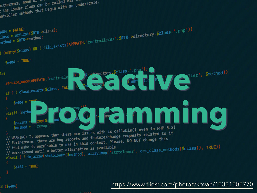 Reactive Programming https://www.flickr.com/phot...