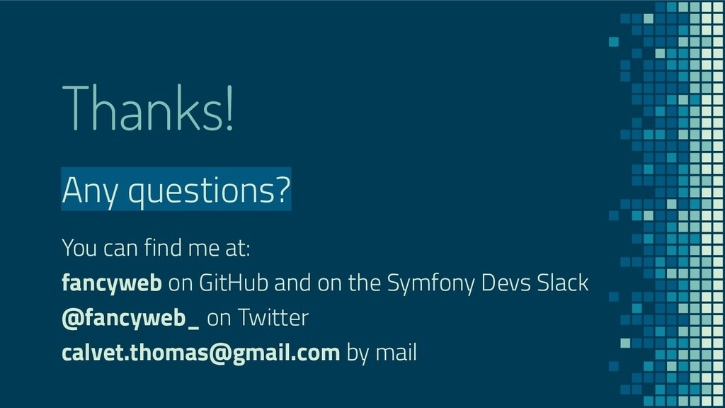 Thanks! Any questions? You can find me at: fanc...