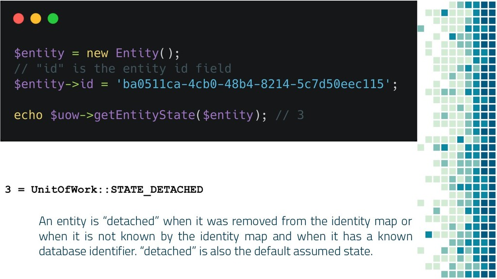 """An entity is """"detached"""" when it was removed fro..."""