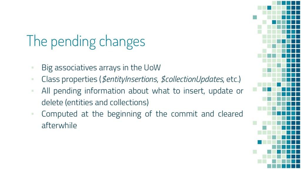 The pending changes ▪ Big associatives arrays i...