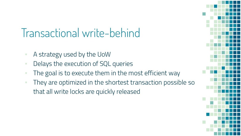 Transactional write-behind ▪ A strategy used by...