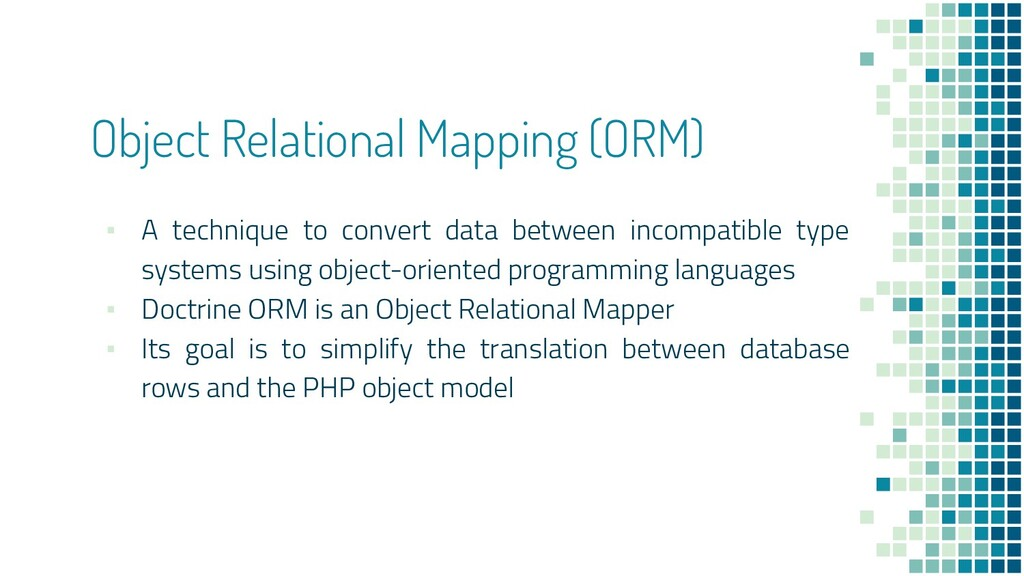 Object Relational Mapping (ORM) ▪ A technique t...