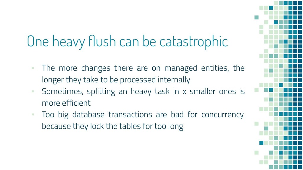 One heavy flush can be catastrophic ▪ The more c...