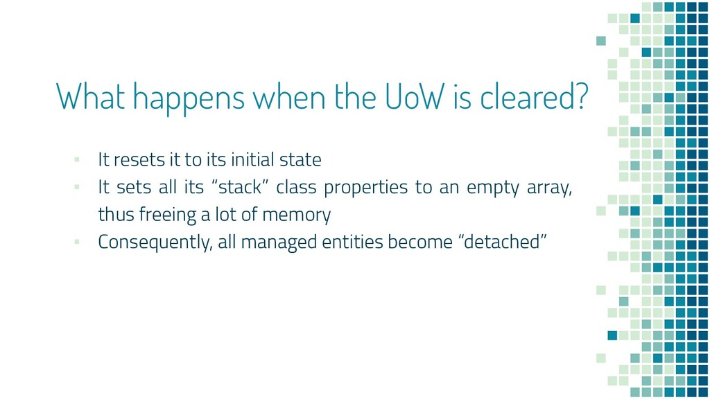What happens when the UoW is cleared? ▪ It rese...