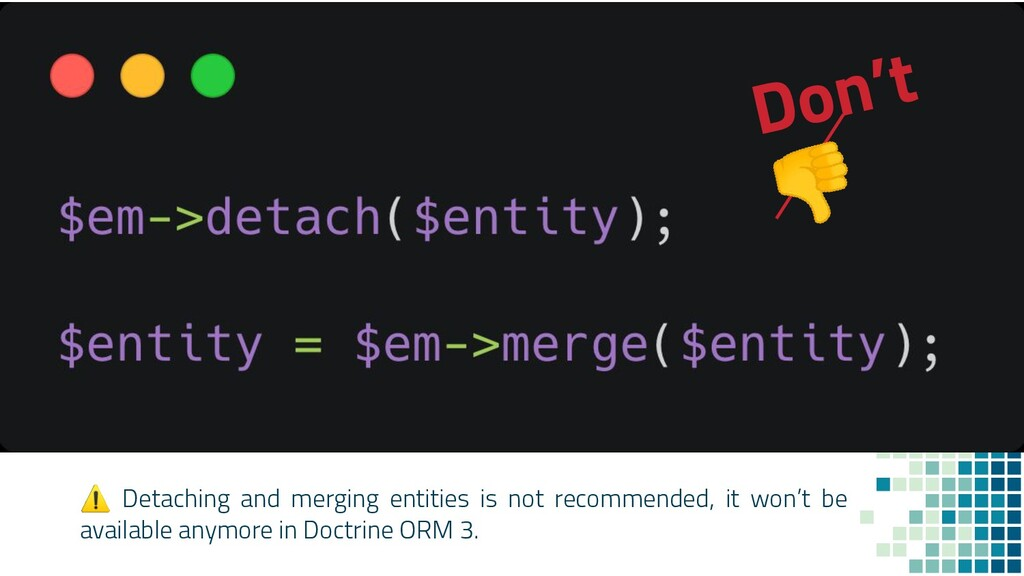 ⚠ Detaching and merging entities is not recomme...
