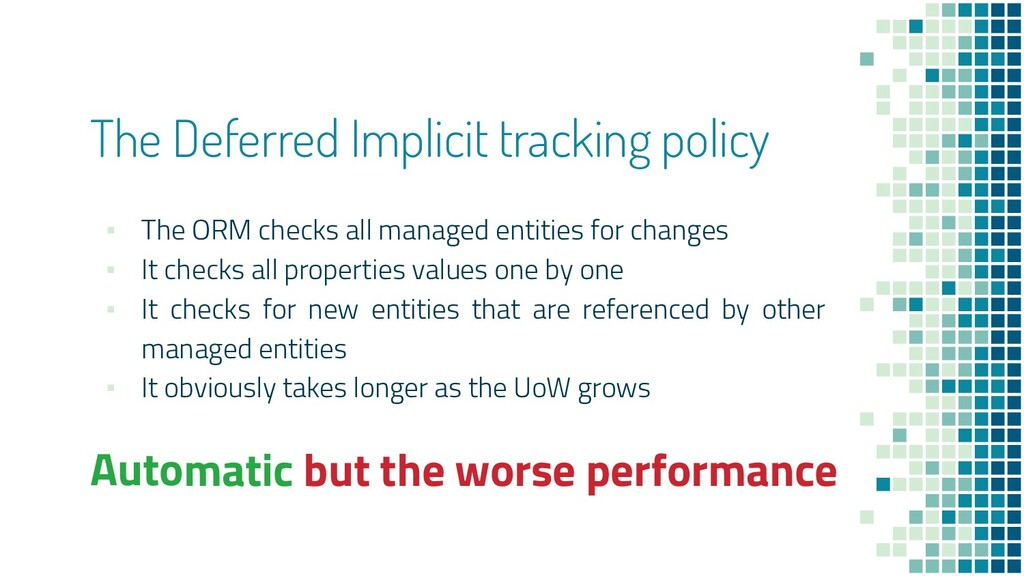 The Deferred Implicit tracking policy ▪ The ORM...