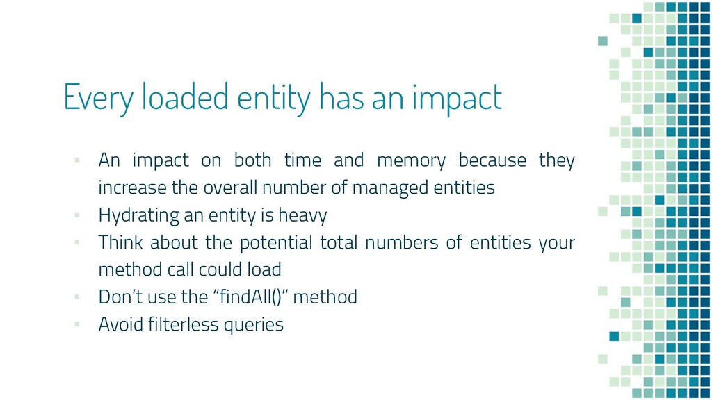 Every loaded entity has an impact ▪ An impact o...