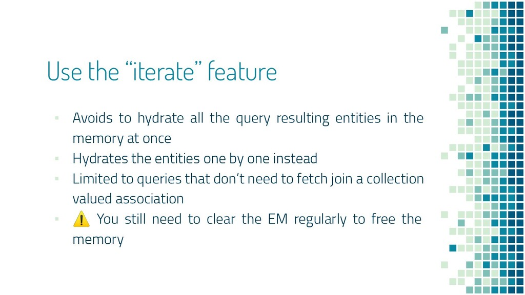 """Use the """"iterate"""" feature ▪ Avoids to hydrate a..."""
