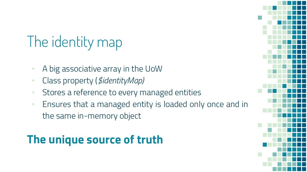 The identity map ▪ A big associative array in t...