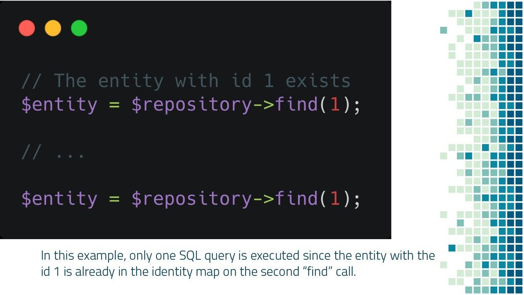 In this example, only one SQL query is executed...