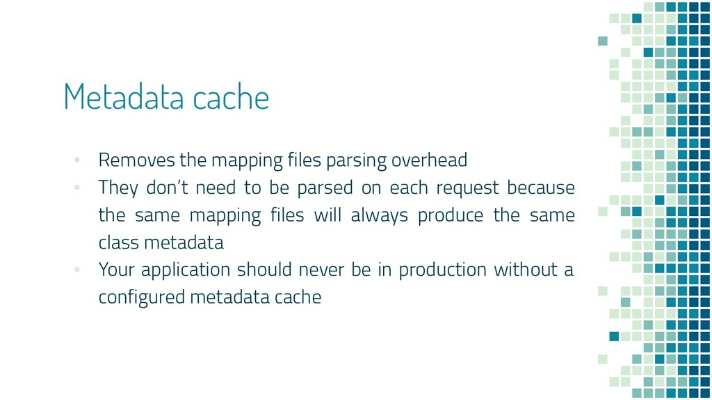 Metadata cache ▪ Removes the mapping files pars...