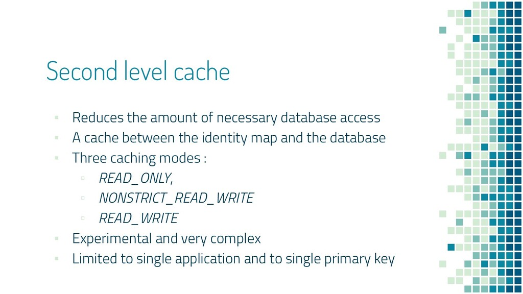 Second level cache ▪ Reduces the amount of nece...