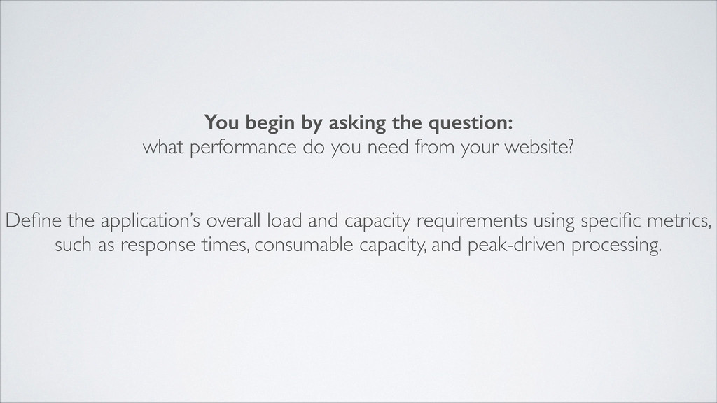 You begin by asking the question: what performa...