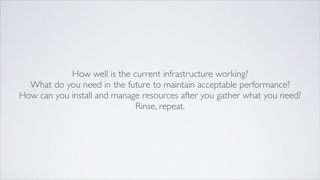 How well is the current infrastructure working?...