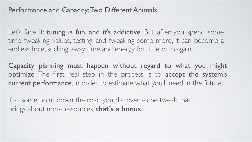 Performance and Capacity: Two Different Animals...