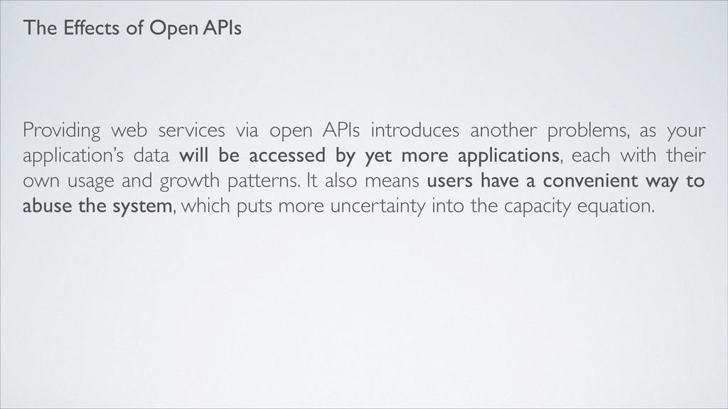 Providing web services via open APIs introduces...