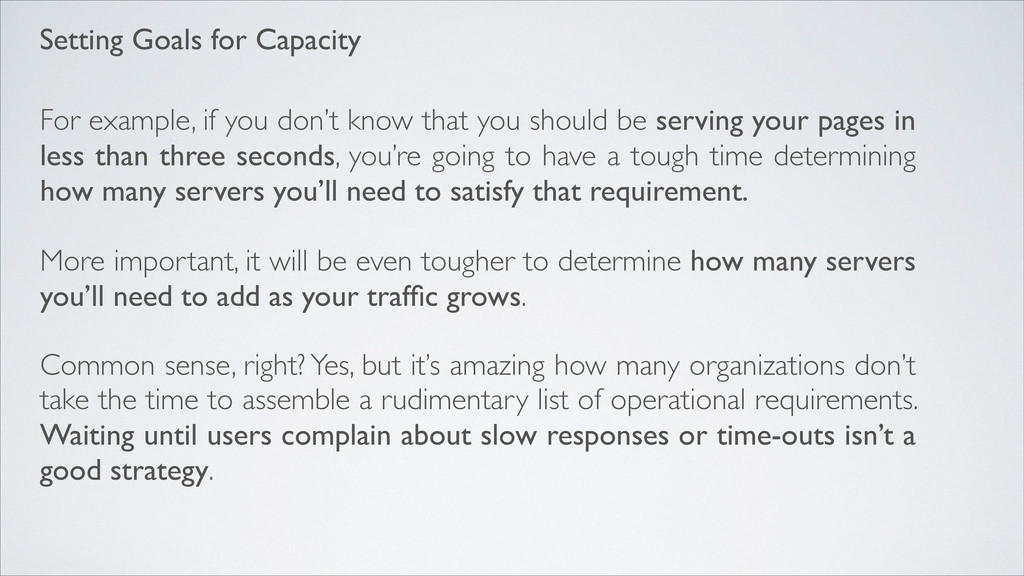 Setting Goals for Capacity For example, if you ...