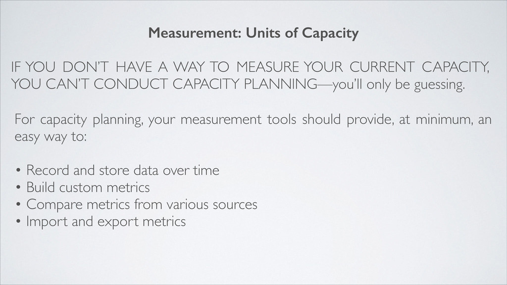 Measurement: Units of Capacity For capacity pla...