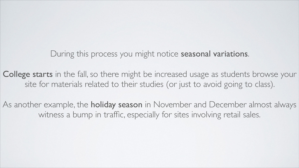 During this process you might notice seasonal v...