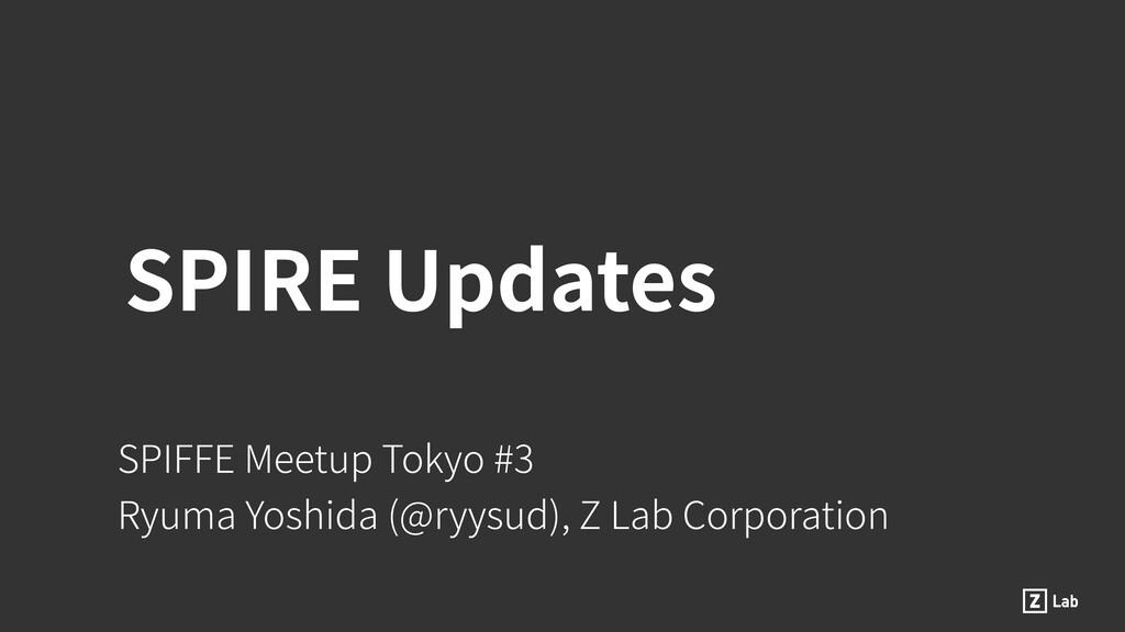 SPIFFE Meetup Tokyo #3 Ryuma Yoshida (@ryysud),...