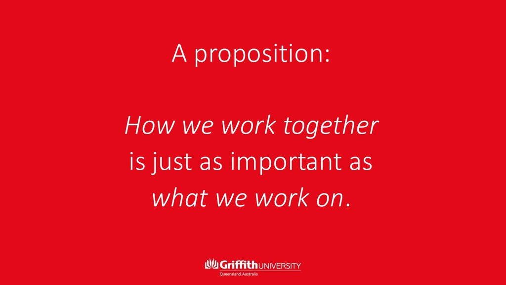 A proposition: How we work together is just as ...
