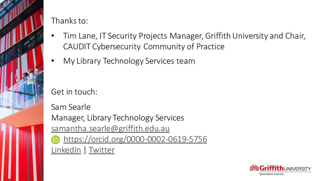 Thanks to: • Tim Lane, IT Security Projects Man...