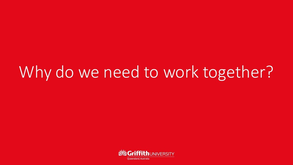 Why do we need to work together?