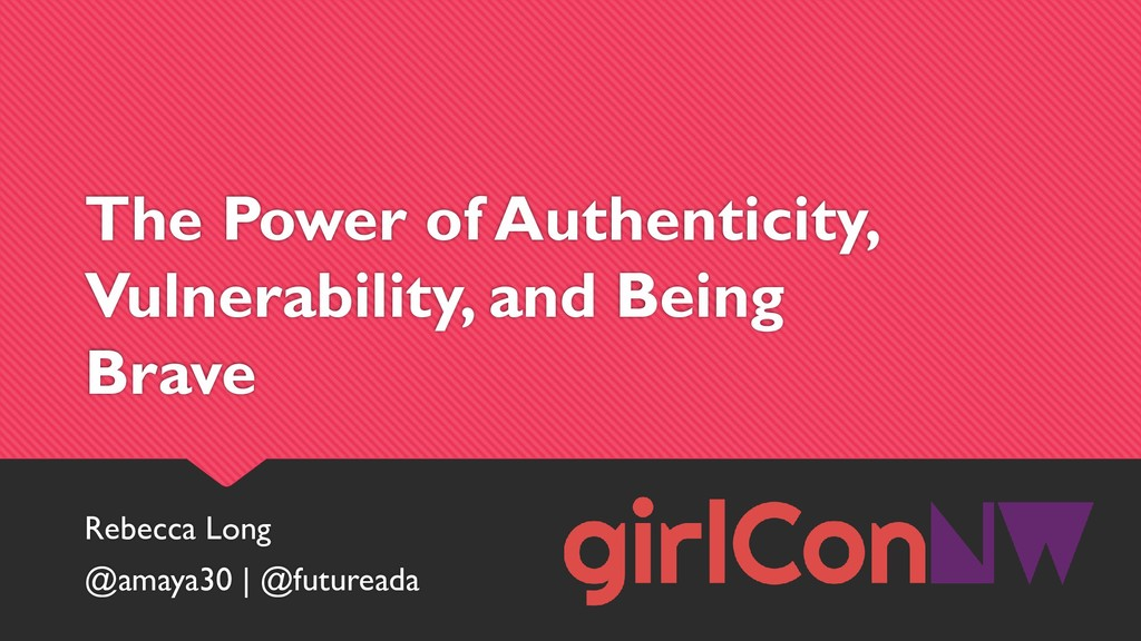 The Power of Authenticity, Vulnerability, and B...