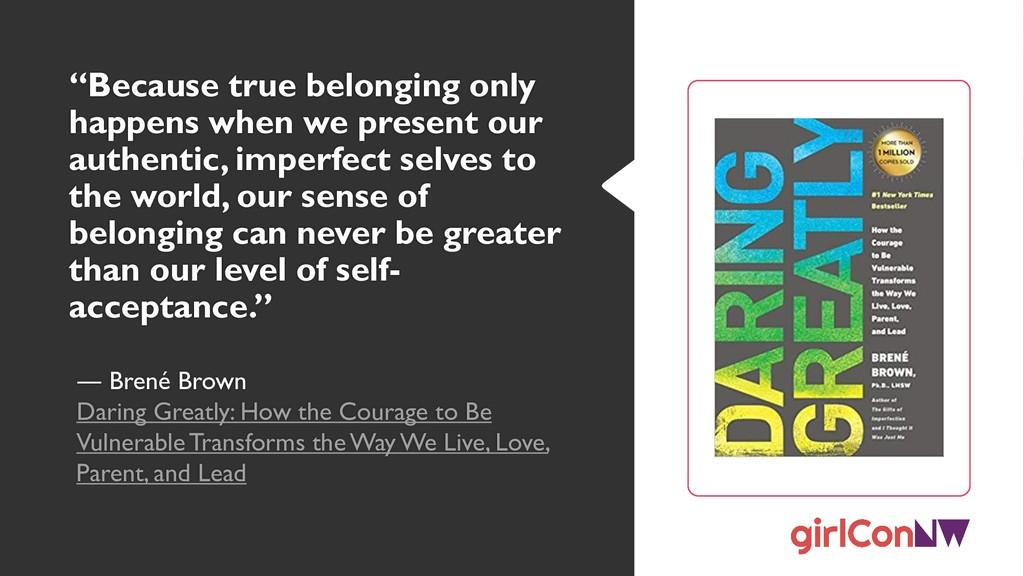 """""""Because true belonging only happens when we pr..."""